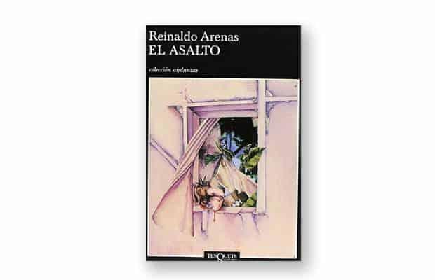 El asalto de Reinaldo Arenas