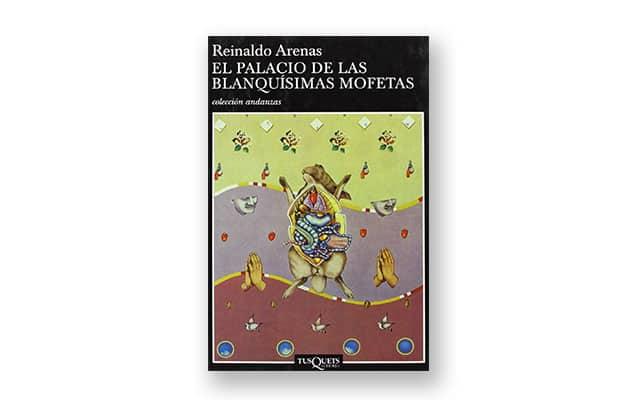 El palacio de las blanquísimas mofetas de Reinaldo Arenas