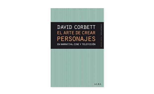 El arte de crear personajes de David Corbett