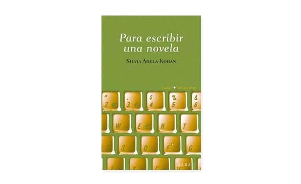 Para escribir una novela de Silvia Adela Kohan